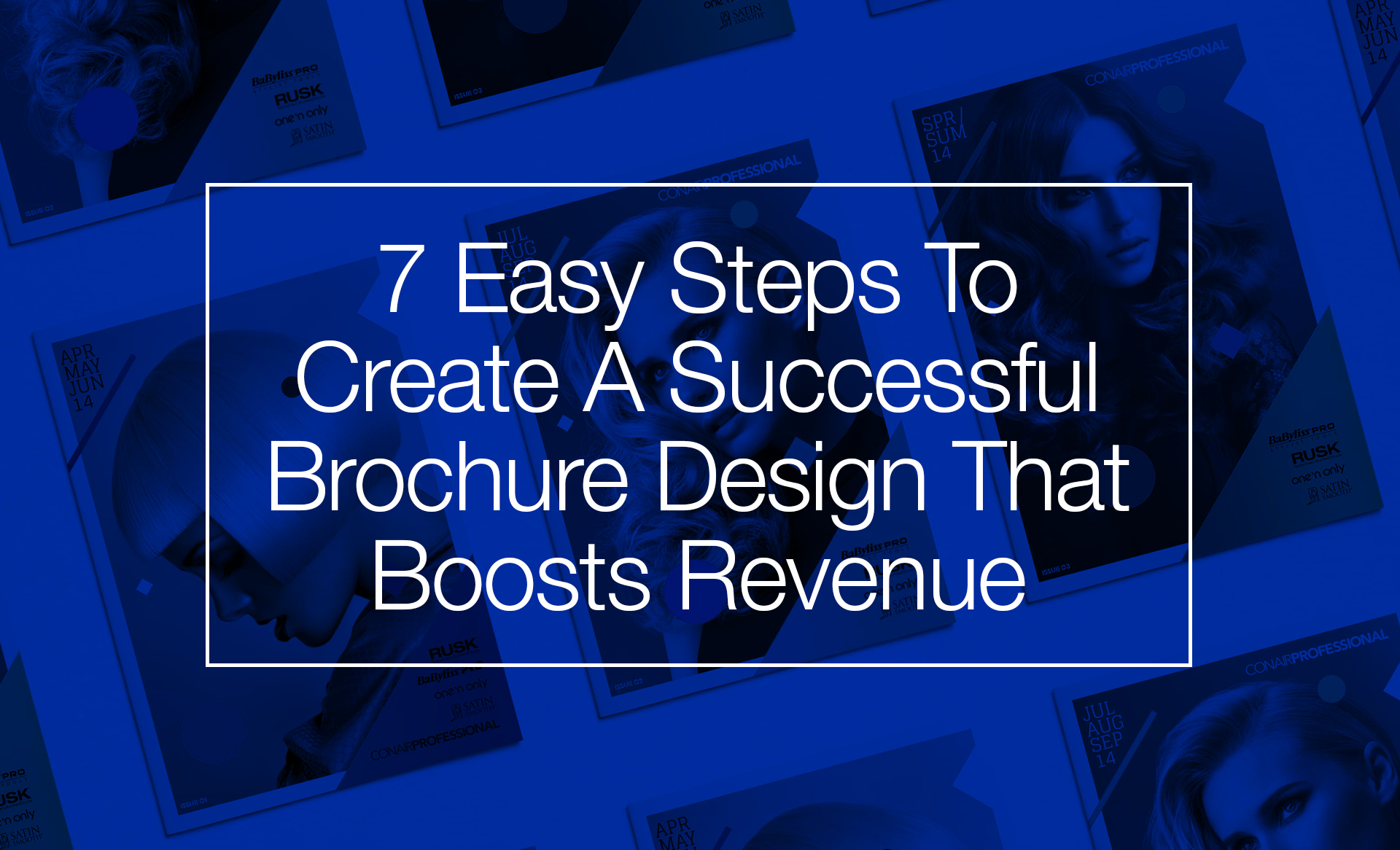7 Easy Steps To Create A Brochure That Boosts Revenue