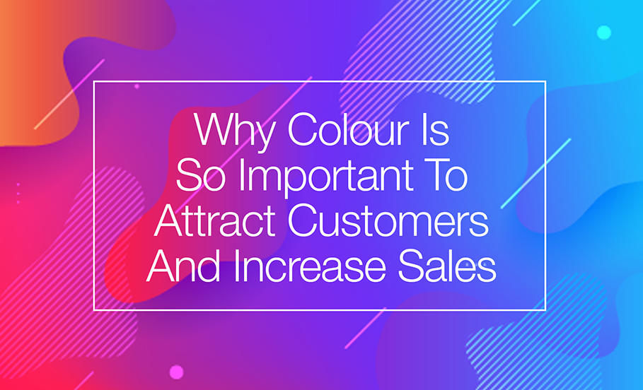 Why Colour Is Important To Attract Sales-1
